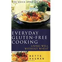 Everyday Gluten Free Cooking: Living Well without Wheat by Bette Hagman (2002-07-22)