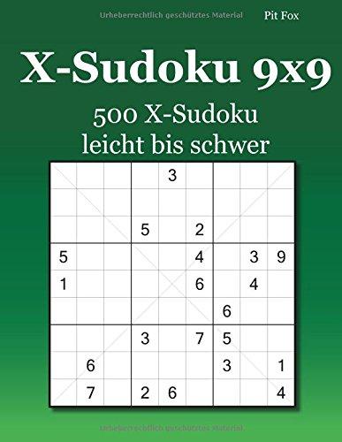X-Sudoku 9x9: 500 X-Sudoku leicht bis schwer