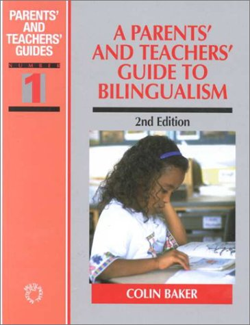 A Parents' and Teachers' Guide (2nd Ed.) to Bilingualism (Parents' and Teachers' Guides)