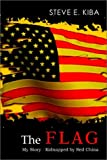 The Flag: My Story: Kidnapped by Red China