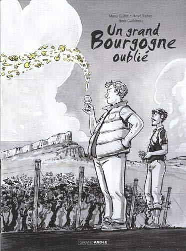 Un grand Bourgogne oublié : Coffret en 2 volumes : Tome 1 : Un grand Bourgogne oublié ; Tome 2 : Quand viennent les cicadelles...