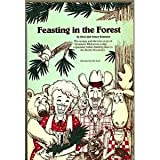 Feasting in the Forest, Dave Brannon and Nancy Brannon, 0962303607