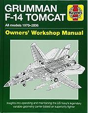 Grumman F-14 Tomcat Owners' Workshop Manual: All models 1970–2006