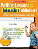 Writing Lessons for the Interactive Whiteboard, Grades 2-4, Lola M. Schaefer, 0545239699