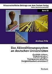 Das Akkreditierungssystem an deutschen Universitäten: Qualität sichern, Vielfalt fördern, Transparenz schaffen, Vergleichbarkeit erreichen!?