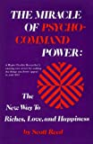 The Miracle of Psycho-Command Power: The New Way to Riches, Love, and Happiness