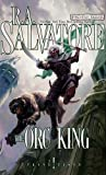 The Orc King (Forgotten Realms: Transitions Trilogy)