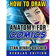 "How to Draw Anatomy for Comics (Regular Edition): 132 Pages: From the Author of ""How to Draw Amazing Manga"" (How to Draw Comics & Manga Book 1)"