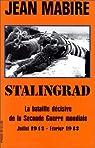 Stalingrad : La bataille décisive de la Seconde guerre mondiale, juillet 1942-février 1943 par Mabire