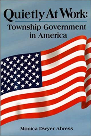 Quietly at Work: Township Government in America