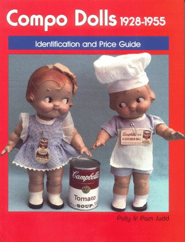 Compo Dolls 1928-1955: Identification & Price Guide, Composition Dolls, Vol. 1