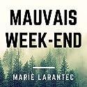Mauvais week-end | Livre audio Auteur(s) : Marie Larantec Narrateur(s) : Cyril Godefroy