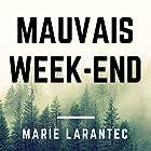 Mauvais week-end   Livre audio Auteur(s) : Marie Larantec Narrateur(s) : Cyril Godefroy