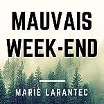 Mauvais week-end | Marie Larantec