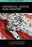img - for Historical Justice and Memory (Critical Human Rights) book / textbook / text book