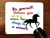 Always Be A Unicorn Desktop Mouse Pad