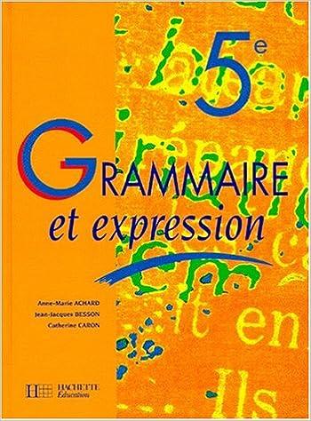 Grammaire et expression, 5e. Livre de l'élève epub, pdf