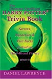 The Ultimate Unofficial Harry Potter. Trivia Book, Daniel Lawrence, 0595355005