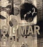 Sigmar Polke - Photoworks, Paul Schimmel and Maria Morris Hambourg, 0914357441