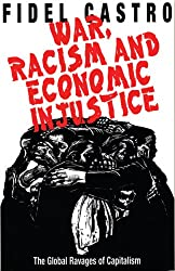 War, Racism and Economic Justice: The Global Ravages of Capitalism