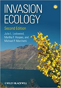Invasion Ecology 2nd edition by Lockwood, Julie L., Hoopes, Martha F., Marchetti, Michael P. (2013)