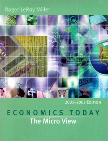 Economics Today: The Micro View, 2001-2002 Edition with Economics in Action 2001-2002 Version (11th Edition)