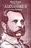 Alexandre II : Le tsar libérateur