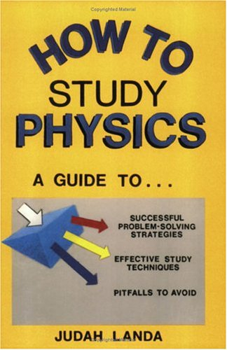 How To Study Physics: A Guide To.....