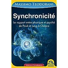 Synchronicité: Le rapport entre physique et psyché de Pauli et Jung à Chopra (Science et Connaissance) (French Edition)