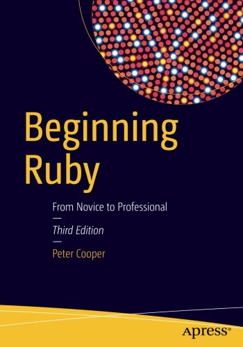 Beginning Ruby: From Novice to Professional by Apress