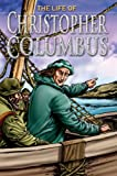 The Life of Christopher Columbus, Nicholas Saunders, 0769647162