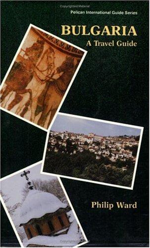 Bulgaria: A Travel Guide (Pelican International Guide Series)