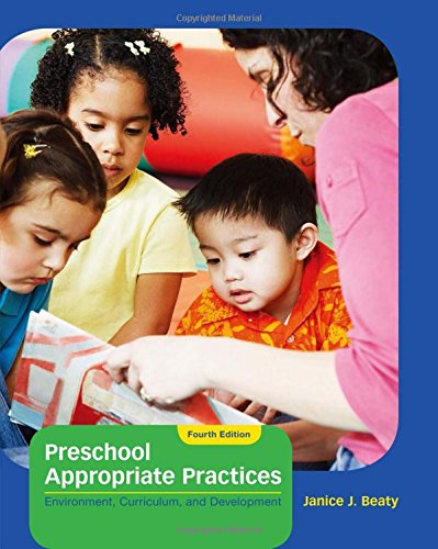Preschool Appropriate Practices: Environment, Curriculum, and Development (Preschool Programs compare prices)