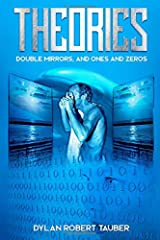 Theories: Double Mirrors, and Ones and Zeros Paperback