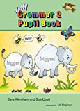 Grammar 2 Pupil Book (Jolly Phonics Grammar)