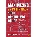Maximizing the Potential of Your Ophthalmic Office
