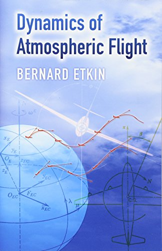 Dynamics of Atmospheric Flight (Dover Books on Aeronautical Engineering)