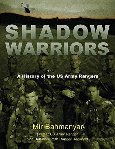 Shadow Warriors: A History of the US Army Rangers (General Military)