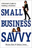 img - for Small Business Savvy: A Woman's Guide to Building a Business book / textbook / text book