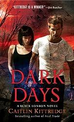 Dark Days: A Black London Novel (Black London Novels)