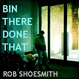 Bin There Done That by [Shoesmith, Rob ]