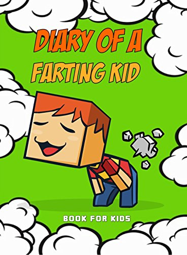 Book for kids: Diary Of A Farting Kid
