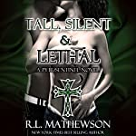 Tall, Silent and Lethal | R. L. Mathewson