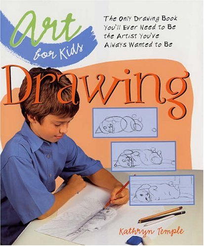 art for kids drawing the only drawing book youll ever need to be the artist youve always wanted to be kathryn temple 9781579905873 books amazonca - Drawing Book Pictures
