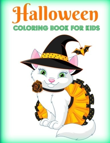 Halloween: Coloring Book for Kids (Adorable Halloween Coloring Pages-Silly Costumes, Cute Critters, Halloween Candy and More!) (Volume -