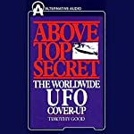 Above Top Secret: The Worldwide UFO Cover-Up | Timothy Good