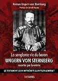 La sanglante vie du baron Ungern Von