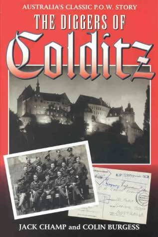 The Diggers of Colditz: The Classic Australian Pow Escape Story Now Completely Revised and Expanded