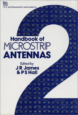 Handbook of Microstrip Antennas (Iee Electromagnetic Waves Series ; 28)