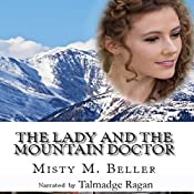 The Lady and the Mountain Doctor: Mountain Dreams Series Book 2 | Misty M. Beller